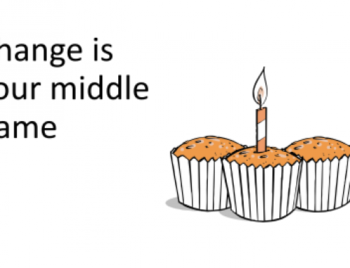 Change is your middle name